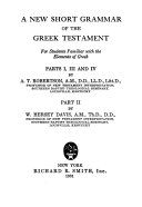 A New Short Grammar of the Greek Testament  for Students Familiar with the Elements of Greek