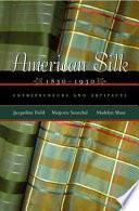 American Silk  1830 1930