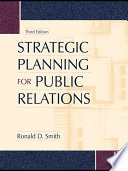 """Strategic Planning for Public Relations, Third Edition"" by Ronald D. Smith"