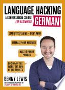 LANGUAGE HACKING GERMAN  Learn How to Speak German   Right Away