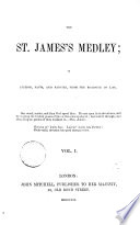The St  James s medley  or  Fiction  facts  and fancies  from the roadside of life