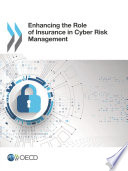 Enhancing the Role of Insurance in Cyber Risk Management Book