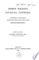 Bishop --- journal letters,addressed to his family, during the first nine years of his indian episcopate