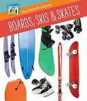 Boards  Skis   Skates