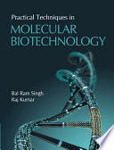 Practical Techniques in Molecular Biotechnology Book