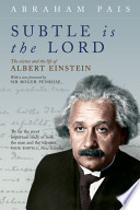 Subtle is the Lord:The Science and the Life of Albert Einstein