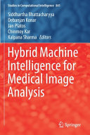 Hybrid Machine Intelligence for Medical Image Analysis Book