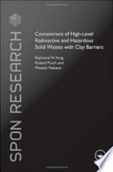 Containment Of High Level Radioactive And Hazardous Solid Wastes With Clay Barriers