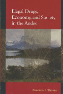 Illegal Drugs  Economy  and Society in the Andes