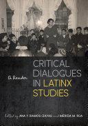 Critical Dialogues in Latinx Studies Pdf/ePub eBook