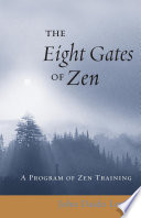 """The Eight Gates of Zen: A Program of Zen Training"" by John Daido Loori"