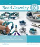 Bead Jewelry 101  2nd Edition