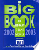 The Big Book of Library Grant Money 2002-2003