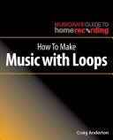 How To Make Music With Loops