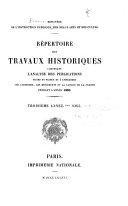 Répertoire des travaux historiques contenant l'analyse des publications faites en France et à l'étranger sur l'histoire, les monuments et la langue de la France ...