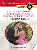 The Tuscan Tycoon s Pregnant Housekeeper Book