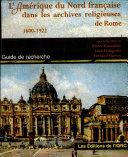 Pdf L'Amérique du Nord française dans les archives religieuses de Rome 1600-1922 Telecharger