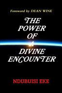 THE POWER OF A DIVINE ENCOUNTER