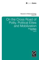 On the Cross Road of Polity, Political Elites and Mobilization