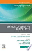 Ethnically Sensitive Rhinoplasty, An Issue of Otolaryngologic Clinics of North America, An Issue of Otolaryngologic Clinics of North America E-Book