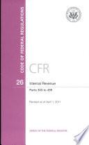 Code Of Federal Regulations Title 26 Internal Revenue Pt 300 499 Revised As Of April 1 2011