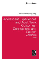 Adolescent Experiences and Adult Work Outcomes