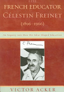 The French Educator Célestin Freinet (1896-1966)