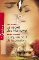 Le secret des Hightower - Jusqu'au bout de la passion (Harlequin Passions)