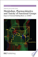 Metabolism  Pharmacokinetics and Toxicity of Functional Groups