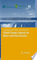 Global Change  Impacts on Water and food Security