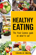 Healthy Eating  The Food Science Guide on What To Eat Healthy Eating Guide  food science food science and nutrition  The Food Science Guide on What To