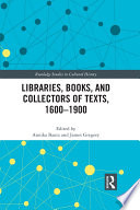 Libraries Books And Collectors Of Texts 1600 1900