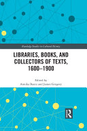 Libraries, Books, and Collectors of Texts, 1600-1900 [Pdf/ePub] eBook