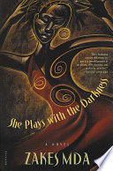 She Plays with the Darkness, A Novel by Zakes Mda PDF