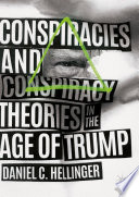 Conspiracies and Conspiracy Theories in the Age of Trump Book