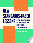 New Standards Based Lessons for the Busy Elementary School Librarian  Social Studies
