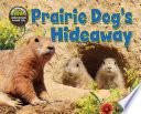 Prairie Dog s Hideaway