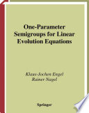 One Parameter Semigroups for Linear Evolution Equations