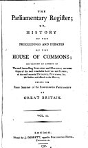 The Parliamentary Register; Or, History of the Proceedings and Debates of the [House of Lords and House of Commons]