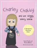 Charley Chatty and the Wiggly Worry Worm