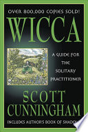 Wicca, A Guide for the Solitary Practitioner by Scott Cunningham PDF