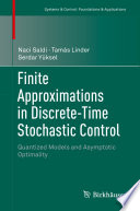 Finite Approximations In Discrete Time Stochastic Control