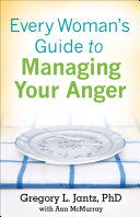 Every Woman s Guide to Managing Your Anger