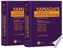 """Yamada's Textbook of Gastroenterology"" by Daniel K. Podolsky, Michael Camilleri, J. Gregory Fitz, Anthony N. Kalloo, Fergus Shanahan, Timothy C. Wang"