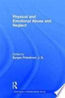 Child Abuse  Physical and emotional abuse and neglect
