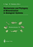 Mechanisms and Phylogeny of Mineralization in Biological Systems