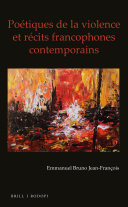 Poétiques de la violence et récits francophones contemporains