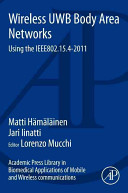 Academic Press Library in Biomedical Applications of Mobile and Wireless Communications  Wireless UWB Body Area Networks