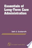 Essentials Of Long Term Care Administration