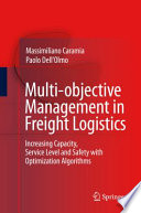 Multi objective Management in Freight Logistics